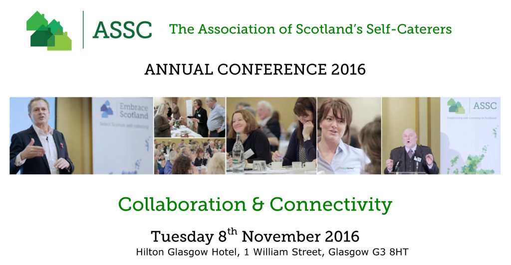 Tuesday 8th November 2016 at Glasgow's Hilton Hotel is the Association of Scotland's Self-Caterers' Annual Conference.